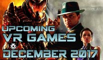 UPCOMING VR GAMES I DECEMBER 2017 I Virtual Reality Games for DECEMBER