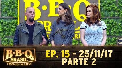 Ep. 15 - BBQ Brasil - Parte 2 - 25.11.17