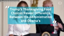 Trump's Thanksgiving Food Choices Reveal Difference Between His Administration and Obama's