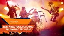 Đêm nhạc Rock Đại học Xây dựng