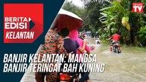 Banjir Kelantan: Mangsa banjir teringat bah kuning