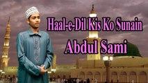 Abdul Sami - Haal-e-Dil Kis Ko Sunain