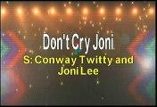 Conway Twitty and Joni Lee Don't Cry Joni Karaoke Version