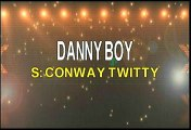 Conway Twitty Danny Boy Karaoke Version