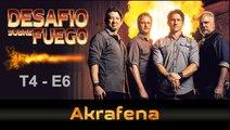 """DESAFIÓ SOBRE FUEGO #40 – """"La Akrafena"""""""