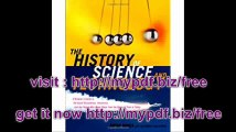 The History of Science and Technology A Browser's Guide to the Great Discoveries, Inventions, and the People...