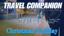Travel Companion Ft. Marco Pieri - Christmas Holiday - Travel By Night