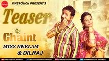 Ghaint (Teaser) | Miss Neelam & Dilraj | Latest Punjabi Song Teaser | Finetouch Music