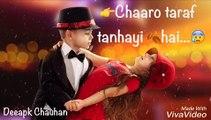 Teri wo baate wo chahat ki Rashme | | Sad & emotional