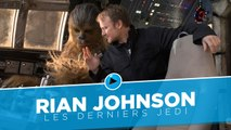 Star Wars Les Derniers Jedi : Rencontre avec Rian Johnson