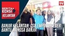 Banjir Kelantan: CSR Empower ECER bantu mangsa banjir