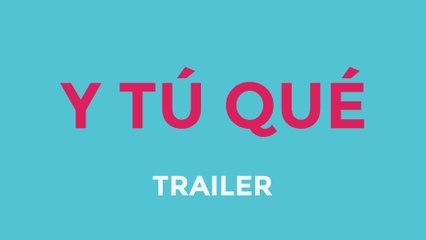 Y Tú Qué | Life Web Series (Tráiler)