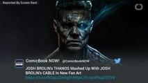 Comic Fan Art Unites Josh Brolin's Marvel Roles