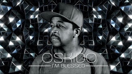 Oskido - I'm Blessed