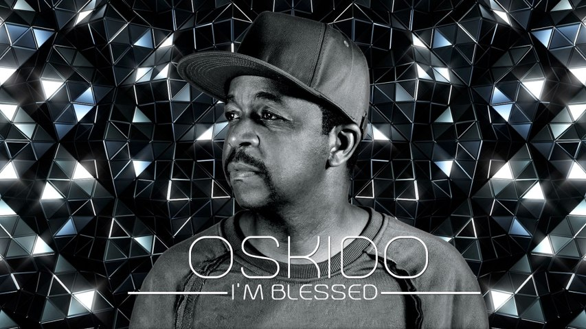 Oskido - I'm Blessed