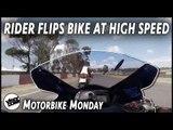 Rider flips motorcycle at high speed   Motorbike Monday