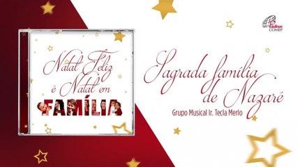 Grupo Musical Ir. Tecla Merlo - Sagrada família de Nazaré