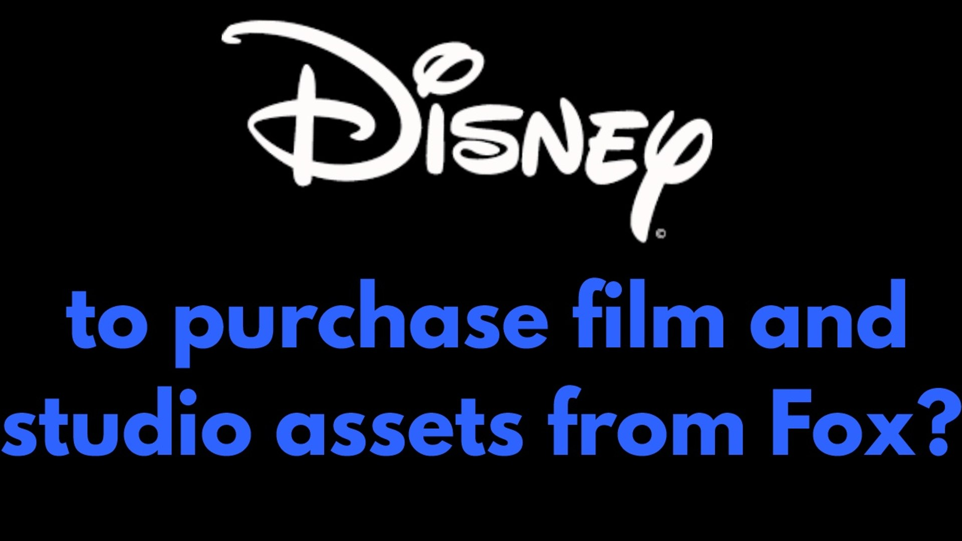 Disney to purchase film and studio assets from Fox?