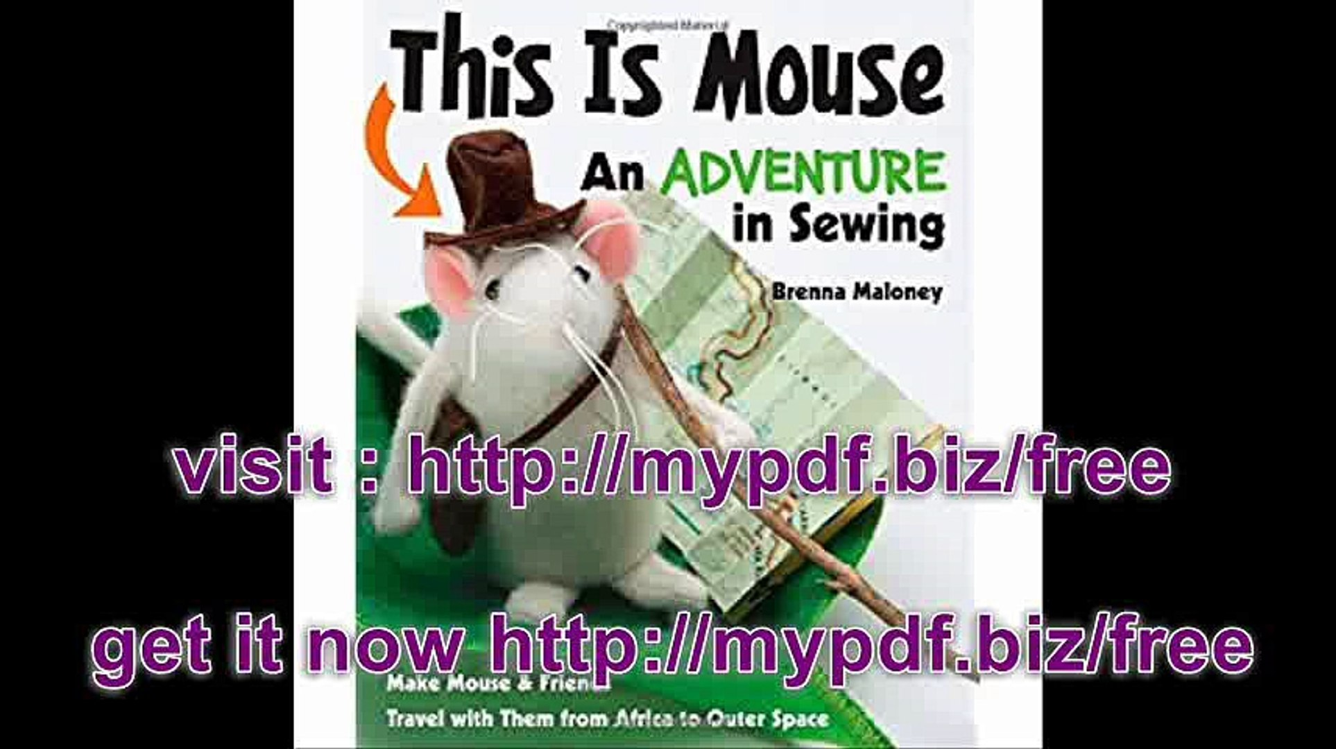 This Is Mouse - An Adventure in Sewing Make Mouse & Friends � Travel with Them from Africa to