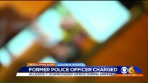 Ex-Cop Charged for Downloading Sexual Videos of Suspect During Arrest