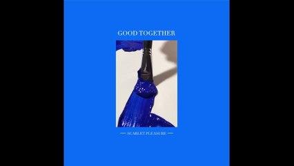 Scarlet Pleasure - Good Together