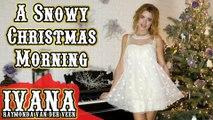 Ivana Raymonda - A Snowy Christmas Morning (Original Christmas Song & Official Music Video)