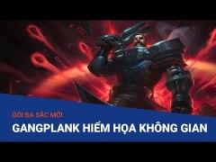 Goi da sac moi Gangplank Hiem Hoa Khong Gian Lien