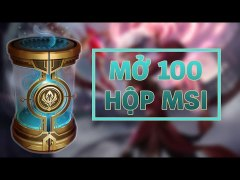 Lien Minh Huyen Thoai Mo 100 Hop Thoi Gian MSI tro