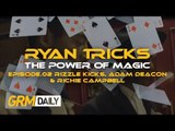 Ryan Tricks | The Power Of Magic - EP.02 Rizzle Kicks, Adam Deacon & Richie Campbell [GRM Daily]