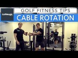 Golf Fitness Series: Tip 5 - Cable rotation