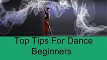 Top Tips For Dance Beginners | Dancing Tips | Tips For Dance Beginners