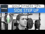 Golf Fitness Series: Tip 6 - Side step up