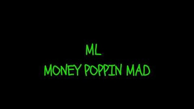 ML (11 YEAR OLD SENSATION) - MONEY POPPIN MAD!