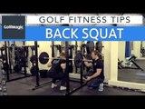 Golf Fitness Series: Tip 7 - Back squat