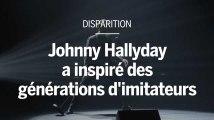 Johnny Hallyday a inspiré des générations d'imitateurs