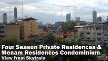 Four Season Private Residences and Menam Residences Condominium view from Skytrain