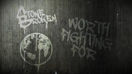 Stone Broken - Worth Fighting For
