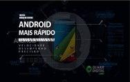 Configuração secreta deixa seu Android mais rápido; aprenda a fazer