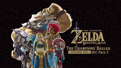 The Legend of Zelda Breath of the Wild - Expansion Pass DLC Pack 2 The Champions' Ballad Trailer