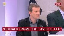 Donald Trump « joue avec le feu » estime Guillaume Balas