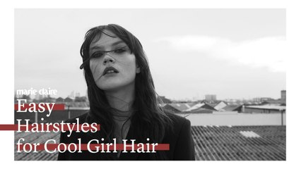 Marie Claire - Easy Hairstyles for Cool Girl Hair