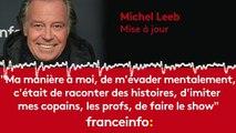"""Michel Leeb :""""Ma manière de m'évader était de raconter des histoires...de faire le show"""""""