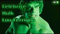 Célébrité Hulk, Lou Ferrigno