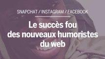 Sur Snapchat et Instagram, le succès fou des nouveaux humoristes du web