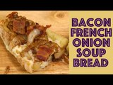 Simple Recipes: Bacon and Cheese French Onion Soup Bread