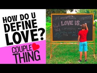What is Love? How Do YOU Define Love? | CoupleThing