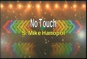 Mike Hanopol No Touch Karaoke Version