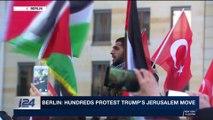 i24NEWS DESK | Berlin: Hundreds protest Trump's Jerusalem move | Friday, December 8th 2017