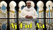 Bashir Ahmed Ghuniyo - Aj Eid Aa | Naat | HD Video