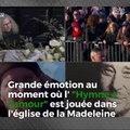 """Grande émotion au moment où l' """"Hymne à l'amour"""" est jouée dans l'église de la Madeleine"""